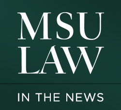 MSU Law in the News